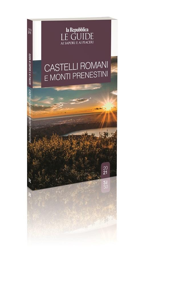 IN USCITA IL 29 DICEMBRE LE GUIDE DI REPUBBLICA VOLUME DEDICATO AI CASTELLI ROMANI E MONTI PRENESTINI